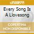 EVERY SONG IS A LLOVESONG