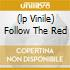 (LP VINILE) FOLLOW THE RED