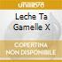LECHE TA GAMELLE X