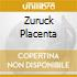 ZURUCK PLACENTA