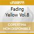FADING YELLOW VOL.8