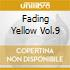 FADING YELLOW VOL.9