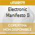 ELECTRONIC MANIFESTO II