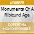 MONUMENTS OF A RIBICUND AGE