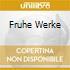 FRUHE WERKE
