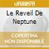 LE REVEIL DE NEPTUNE