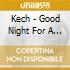 Kech - Good Night For A Fight