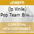 (LP VINILE) POP TEAM B/W CAESAR ACATRZ
