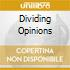 DIVIDING OPINIONS