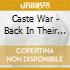CASTE WAR - BACK IN THEIR PLACE