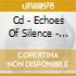 CD - ECHOES OF SILENCE - ECHOES OF SILENCE
