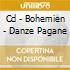 CD - BOHEMIEN - DANZE PAGANE