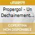 Propergol - Un Dechainement De Violence/cleanshaven