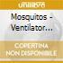 Mosquitos - Ventilator Blues