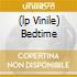 (LP VINILE) BEDTIME