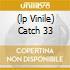 (LP VINILE) CATCH 33
