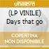 (LP VINILE) Days that go