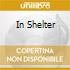 IN SHELTER