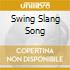 SWING SLANG SONG