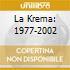 LA KREMA: 1977-2002
