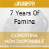 7 YEARS OF FAMINE