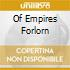 OF EMPIRES FORLORN