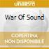 WAR OF SOUND