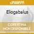 ELIOGABALUS