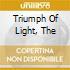 TRIUMPH OF LIGHT, THE