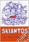 Skiantos - Col Mare Di Fronte