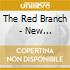 The Red Branch - New Wonderful Life