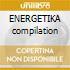 ENERGETIKA compilation