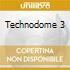 TECHNODOME 3