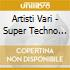 Artisti Vari - Super Techno Compilation