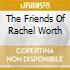 THE FRIENDS OF RACHEL WORTH
