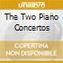 THE TWO PIANO CONCERTOS