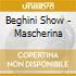 Beghini Show - Mascherina