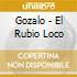 Gozalo - El Rubio Loco