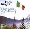 Coro Grigna - Veri Canti Degli Alpini Vol.1, I