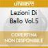 LEZIONI DI BALLO VOL.5