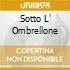SOTTO L' OMBRELLONE