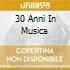 30 ANNI IN MUSICA