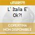 L' ITALIA E' OK?!