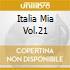 ITALIA MIA  VOL.21
