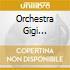 Orchestra Gigi Chiappin - Liscia & Gassata