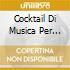 COCKTAIL DI MUSICA PER TE...