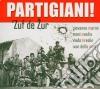 Zuf De Zur - Partigiani!