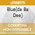 BLUE(DA BA DEE)