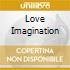 LOVE IMAGINATION
