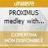 PROXIMUS medley with ADIEMUS